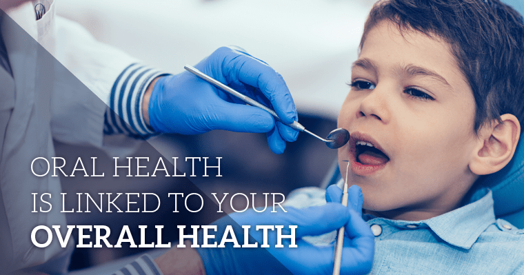 Your oral health directly impacts the health of your whole body.
