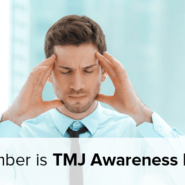 TMJ Awareness Month: What You Need to be Aware Of